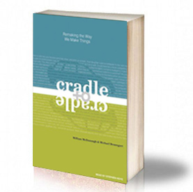 Book Cover: Cradle to Cradle: Remaking the Way We Make Things